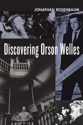 Discovering Orson Welles - Rosenbaum, Jonathan