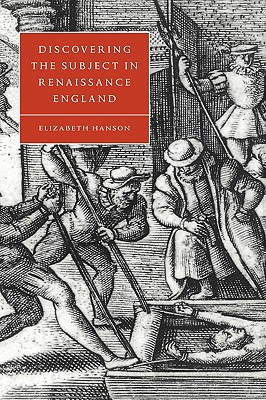 Discovering the Subject in Renaissance England - Hanson, Elizabeth