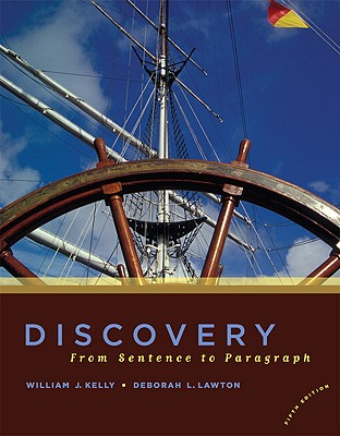 Discovery: From Sentence to Paragraph - Kelly, William J., and Lawton, Deborah L.