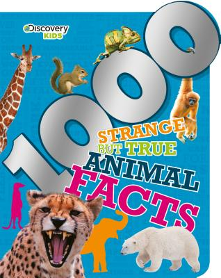 Discovery Kids 1000 Strange But True Animal Facts - Parragon Books Ltd
