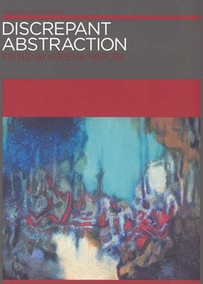 Discrepant Abstraction - Mercer, Kobena (Editor)