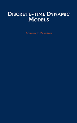 Discrete-Time Dynamic Models - Pearson, Ronald K