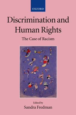 Discrimination and Human Rights: The Case of Racism - Fredman, Sandra (Editor)