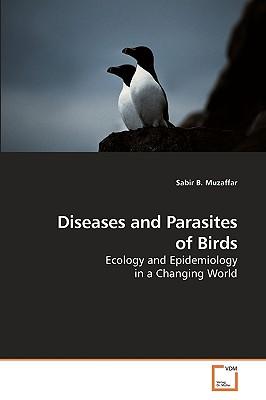 Diseases and Parasites of Birds - Muzaffar, Sabir B