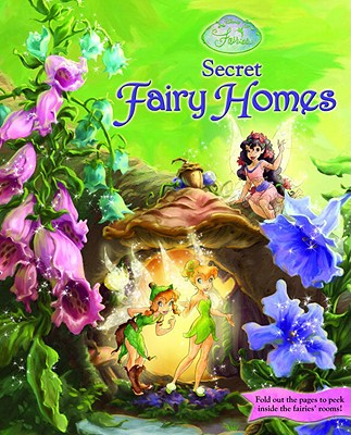 Disney Fairies Secret Fairy Homes - Random House Disney (Creator)