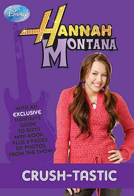 "Disney ""Hannah Montana"" Novel: Crush Bk. 6 -"
