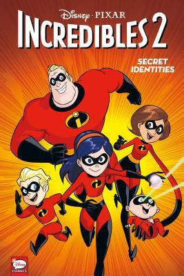Disney-Pixar the Incredibles 2: Secret Identities - Disney-Pixar, and Gage, Christos