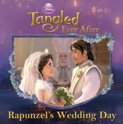 Disney Princess: Tangled Ever After: Rapunzel's Wedding Day - Random House Disney (Creator)