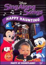Disney's Sing Along Songs: Happy Haunting - Party at Disneyland!