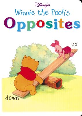 Disney's Winnie the Pooh: Opposites - Hunt, Laura, and Milnes, Ellen, and Random House Disney