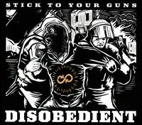 Disobedient - Stick to Your Guns