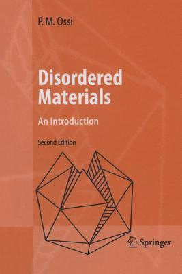 Disordered Materials: An Introduction - Ossi, Paolo M.