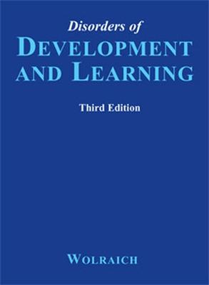 Disorders of Development and Learning (Book ) - Wolraich, Mark L, M.D., and B C Decker (Creator)