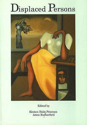 Displaced Persons - Petersen, Kirsten Holst (Editor), and Rutherford, Anna (Editor)