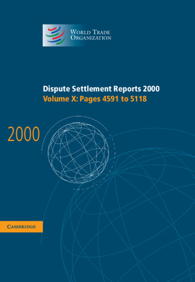 Dispute Settlement Reports 2000: Volume 10, Pages 4591-5118 - World Trade Organization (Editor)