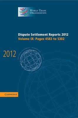 Dispute Settlement Reports 2012: Volume 9, Pages 4583-5302 2012: Volume 9, pages 4583-5302 - World Trade Organization