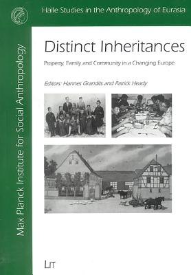Distinct Inheritances: Property, Family and Community in a Changing Europe - Grandits, Hannes (Editor)