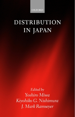 Distribution in Japan - Miwa, Yoshiro (Editor), and Nishimura, Kiyohiko G (Editor), and Ramseyer, J Mark (Editor)