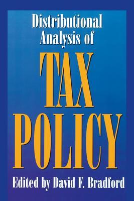 Distributional Analysis of Tax Policy - Bradford, David F