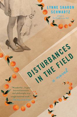 Disturbances in the Field - Schwartz, Lynne Sharon