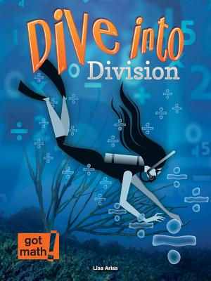 Dive Into Division: Estimation and Partial Quotients - Arias, Lisa