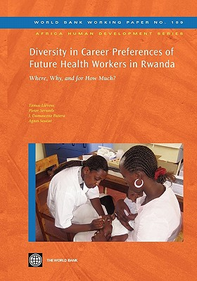 Diversity in Career Preferences of Future Health Workers in Rwanda: Where, Why, and for How Much? - Lievens, Tomas, and Serneels, Pieter, and Butera, J Damascene