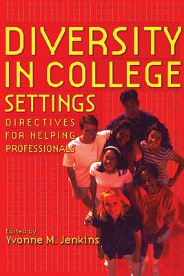 Diversity in College Settings: Directives for Helping Professionals - Jenkins, Yvonne M (Editor)