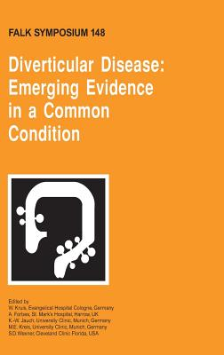 Diverticular Disease: Emerging Evidence in a Common Condition - Kruis, W (Editor), and Forbes, A (Editor), and Jauch, K -W (Editor)
