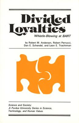 Divided Loyalties: Whistle-Blowing at Bart - Anderson, Robert