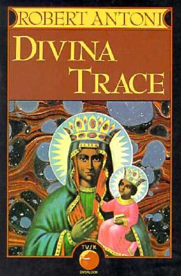 Divina Trace - Antoni, Robert