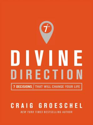 Divine Direction: 7 Decisions That Will Change Your Life - Groeschel, Craig
