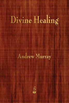 Divine Healing - Murray, Andrew