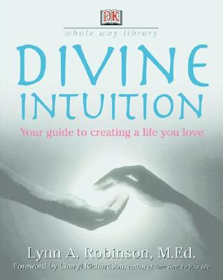 Divine Intuition - Robinson, Lynne A, and Emerson-Roberts, Gillian (Editor)