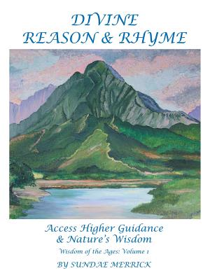 Divine Reason & Rhyme: Access Higher Guidance and Nature's Wisdom - Merrick, Sundae