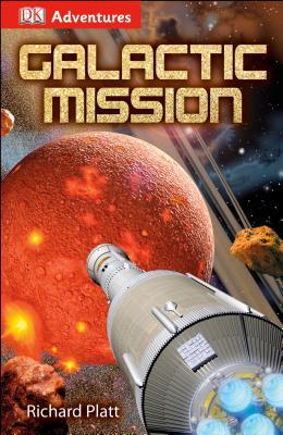 DK Adventures: Galactic Mission - Platt, Richard