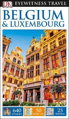 DK Eyewitness Belgium and Luxembourg - DK Eyewitness