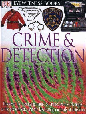 DK Eyewitness Books: Crime and Detection - Lane, Brian