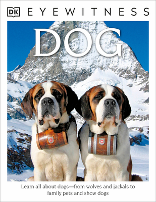 DK Eyewitness Books: Dog: Learn All about Dogs from Wolves and Jackals to Family Pets and Show Dogs - Clutton-Brock, Juliet