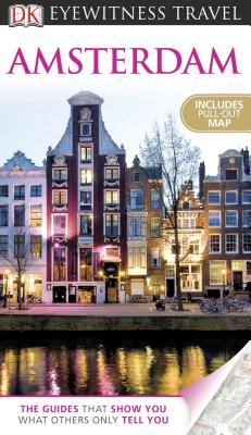 DK Eyewitness Travel Guide: Amsterdam - Pascoe, Robin