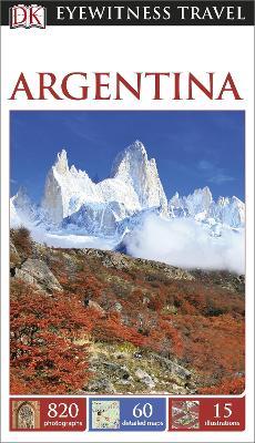 DK Eyewitness Travel Guide Argentina - DK Publishing
