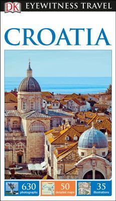 DK Eyewitness Travel Guide Croatia - Dk Travel