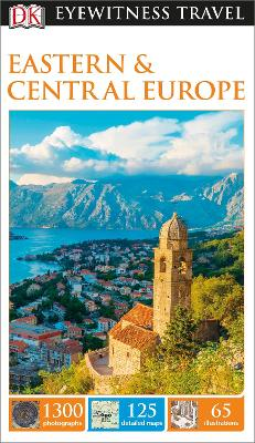 DK Eyewitness Travel Guide Eastern and Central Europe - DK Publishing