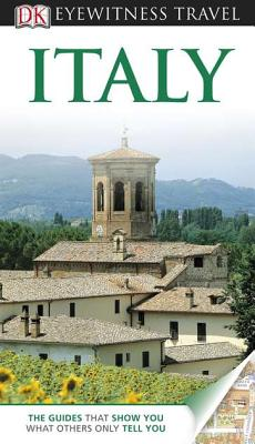 DK Eyewitness Travel Italy - Wild, Fiona (Editor)