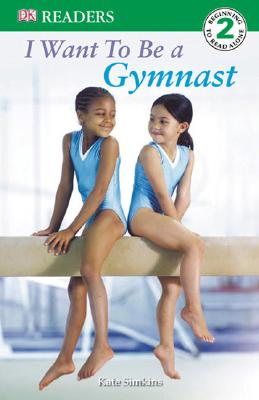 DK Readers L2: I Want to Be a Gymnast - Simkins, Kate