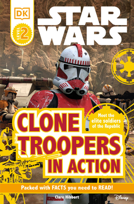 DK Readers L2: Star Wars: Clone Troopers in Action: Meet the Elite Soldiers of the Republic - Hibbert, Clare