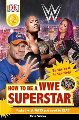 DK Readers L2: WWE: How to Be a WWE Superstar - DK