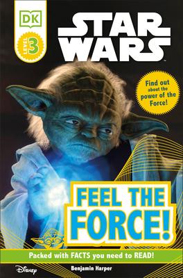 DK Readers L3: Star Wars: Feel the Force! - Harper, Benjamin