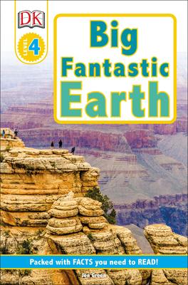 DK Readers L4: Big Fantastic Earth: Wonder at Spectacular Landscapes! - Green, Jen, Dr.