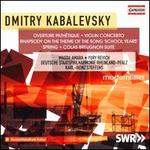 "Dmitry Kabalevsky: Overture Pathétique; Violin Concerto; Rhapsody on the Theme of the Song ""School Years""; Spring; Co"