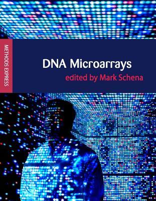 DNA Microarrays - Schena, Mark (Editor)